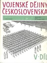 Vojenské dějiny Československa                         (5. díl,)