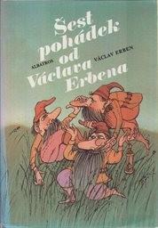 Šest pohádek od Václava Erbena