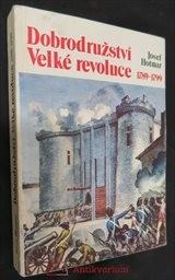 Dobrodružství Velké revoluce 1789-1799