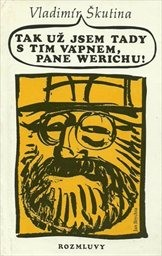 Tak už jsem tady s tím vápnem, pane Werich