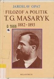 Filozof a politik T. G. Masaryk 1882-189