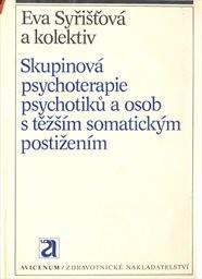Skupinová psychoterapie psychotiků a osob s těžším somatickým postižením