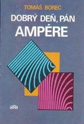Dobrý deň, pán Ampere