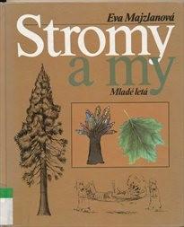 Stromy a my
