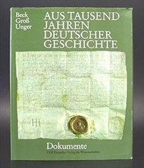 Aus tausend Jahren deutscher Geschichte