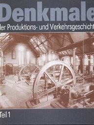 Denkmale der Produktions- und Verkehrsge                         (Teil 1)