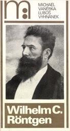 Wilhelm C. Röntgen