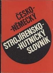 Česko-německý strojírensko-hutnický slovník
