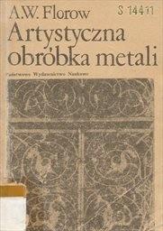Artystyczna obróbka metali.
