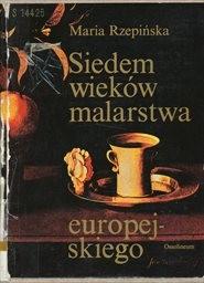 Siedem wieków malarstwa europejskiego.
