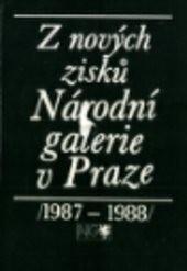 Z nových zisků Národní galerie v Praze