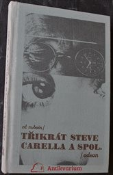 (3x) Steve Carella a spol.