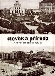 Člověk a příroda v novodobé české kultuře