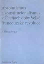 Absolutismus a konstitucionalismus v Čechách v letech 1781-1848