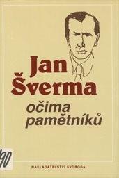 Jan Šverma očima pamětníků