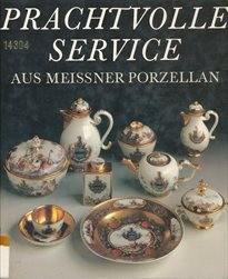 Prachtvolle Service aus Meissner Porzell
