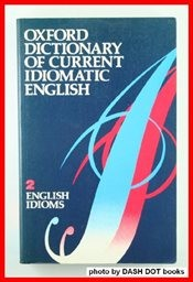 Oxford dictionary of current idiomatic English                         ([Vol.] 2)