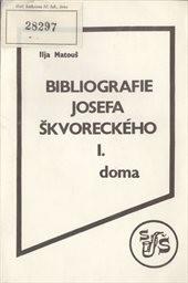 Bibliografie Josefa Škvoreckého                         ([Díl] 1)