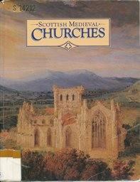 Scottish Medieval Churches.