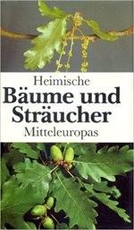 Heimische Bäume und Sträucher Mitteleuro