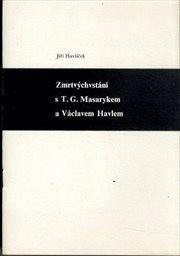 Zmrtvýchvstání s T. G. Masarykem a Václavem Havlem
