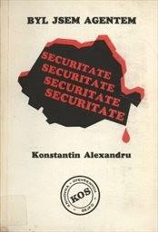 Byl jsem agentem Securitate