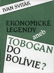 Ekonomické legendy aneb Tobogan do Bolívie?