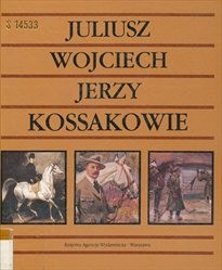 Juliusz, Wojciech, Jerzy Kossakowie.