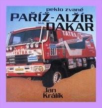Peklo zvané Paříž - Alžír - Dakar