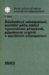 Důchodové zabezpečení, sociální péče, státní vyrovnávací příspěvek, působnost orgánů v sociálním zabezpečení                         (Část 1)