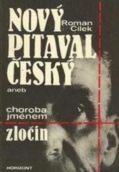 Nový pitaval český, aneb, Choroba jménem zločin