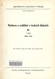 Výchova a vzdělání v českých dějinách 3                         (Část 1)