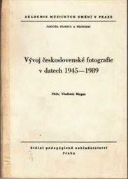 Vývoj československé fotografie v datech 1945-1989