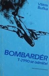 Bombardér T-2990 se odmlčel