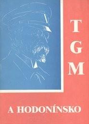 T. G. Masaryk a Hodonínsko