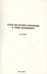 Úvod do studia ekonomie a tržní ekonomiky