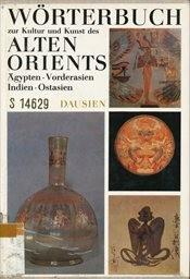 Erklärendes Wörterbuch zur Kultur und Kunst des Alten Orients
