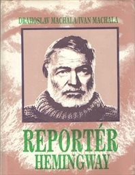 Reportér Hemingway