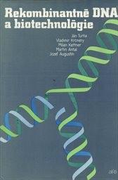 Rekombinantné DNA a biotechnológie.