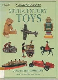 A Collector's Guide to 20th-Century Toys