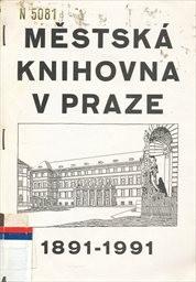Městská knihovna v Praze 1891-1991