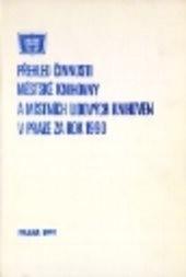 Přehled činnosti Městské knihovny a místních lidových knihoven v Praze za rok 1990