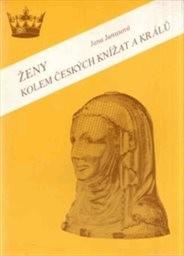 Ženy kolem českých knížat a králů