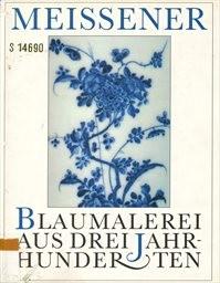 Meissener Blaumalerei aus drei Jahrhunde