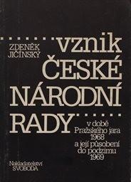 Vznik České národní rady v době Pražského jara 1968 a její působení do podzimu 1969