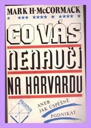 Co vás nenaučí na Harvardu aneb Jak úspěšně podnikat