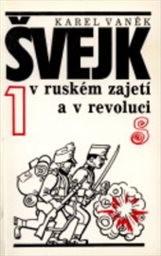 Švejk v ruském zajetí a v revoluci                         ([Díl] 1)