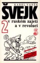 Švejk v ruském zajetí a v revoluci                         ([Díl] 2)