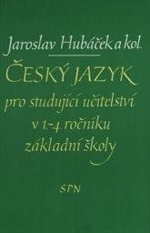 Český jazyk pro studující učitelství v 1.-4. ročníku základní školy