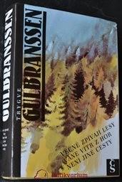Věčně zpívají lesy; Vane vítr z hor; Není jiné cesty